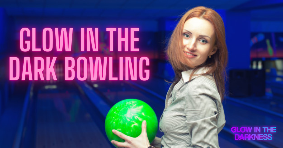 Glow in the dark bowling featured