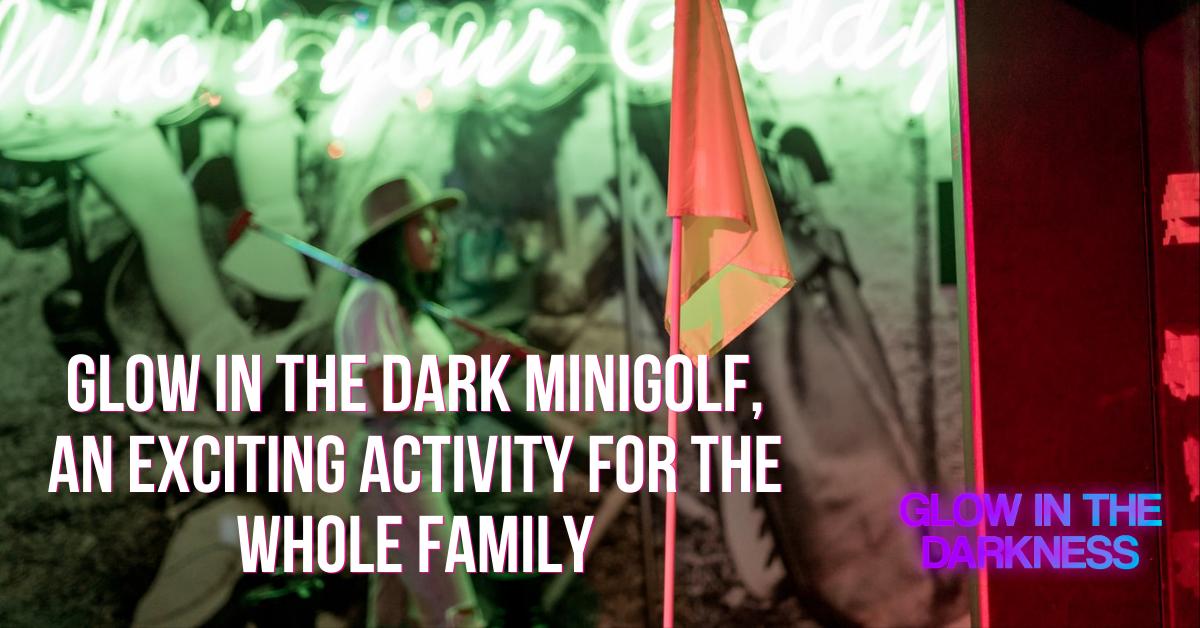 glow in the dark minigolf