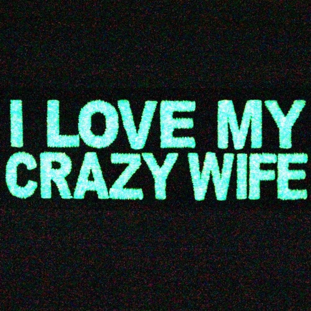 glow in the dark I love my crazy wife morale patch 2
