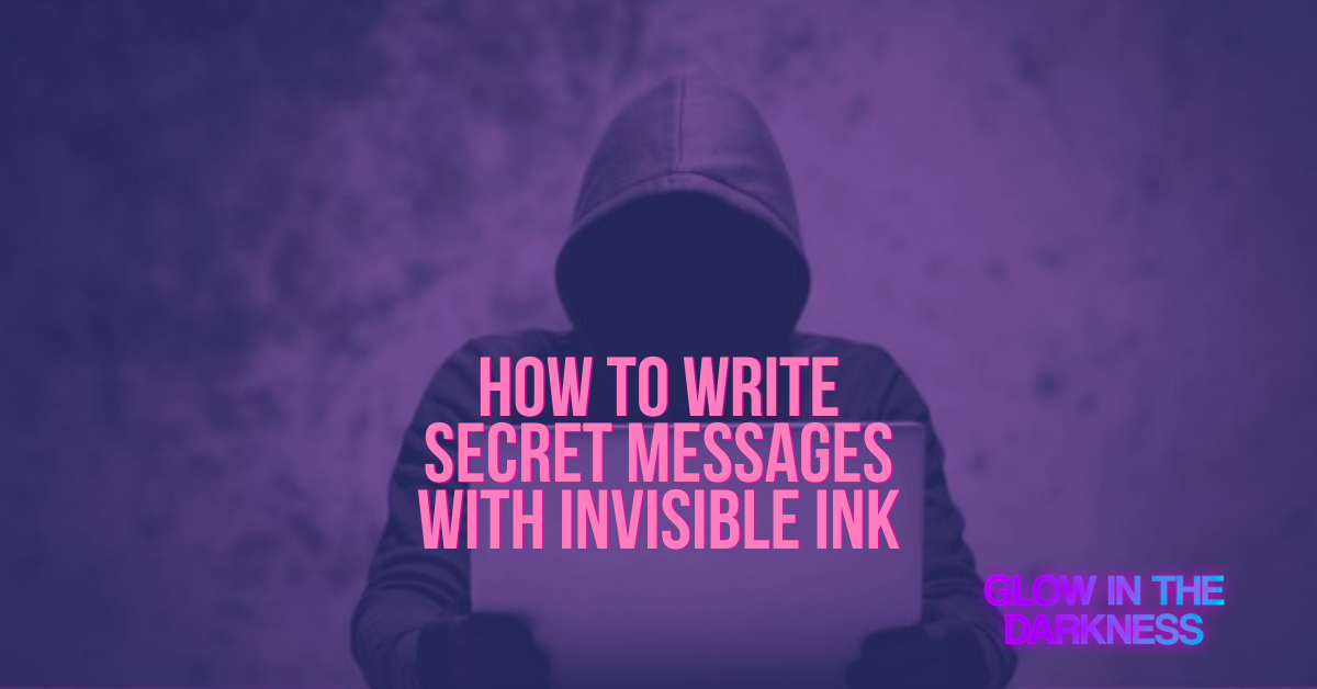 secret messages invisible ink