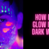 How to organize the perfect glow in the dark party?