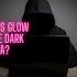 How does glow in the dark work?